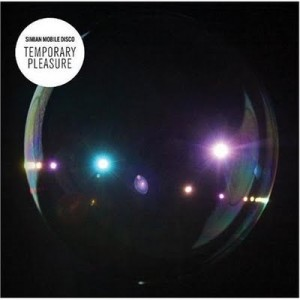 Simian Mobile Disco Temporary Pleasure