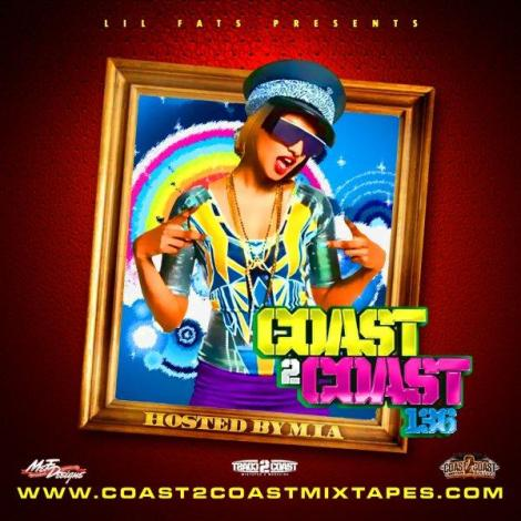 Coast 2 Coast Mixtape Vol 136 Hosted by MIA